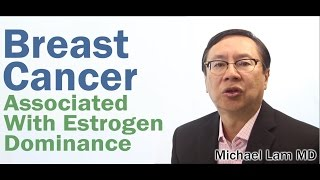 Estrogen Dominance, Breast Cancer and Adrenal Fatigue Symptoms