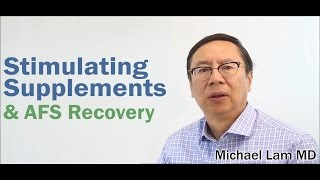 Stimulating Supplements & AFS Recovery