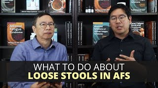 What to Do About Loose Stools in AFS