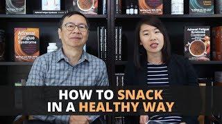 How to Snack in a Healthy Way