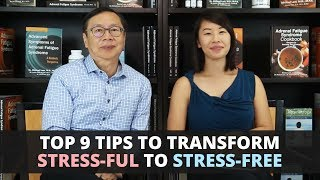 Top 9 Tips to Transform Stress-ful to Stress-free