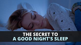 The Secret to a Good Night's Sleep