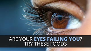 Are Your Eyes Failing You? Try These Foods
