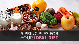 5 Principles For Your Ideal Diet